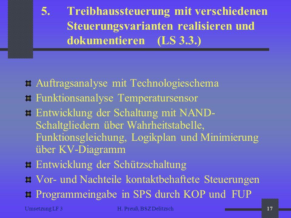 Umsetzung LF 3H. Preuß, BSZ Delitzsch17 5. Treibhaussteuerung mit verschiedenen Steuerungsvarianten realisieren und dokumentieren (LS 3.3.) Auftragsan