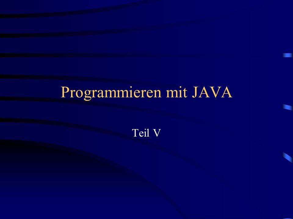 Programmieren mit JAVA Teil V