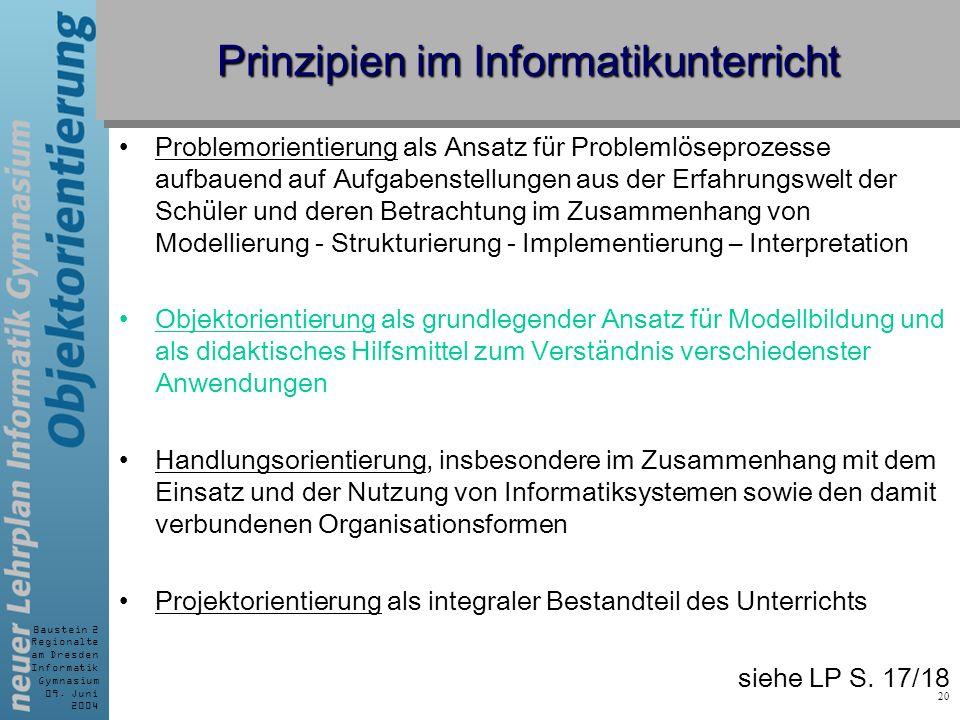 Baustein 2 Regionalte am Dresden Informatik Gymnasium 09. Juni 2004 20 Problemorientierung als Ansatz für Problemlöseprozesse aufbauend auf Aufgabenst