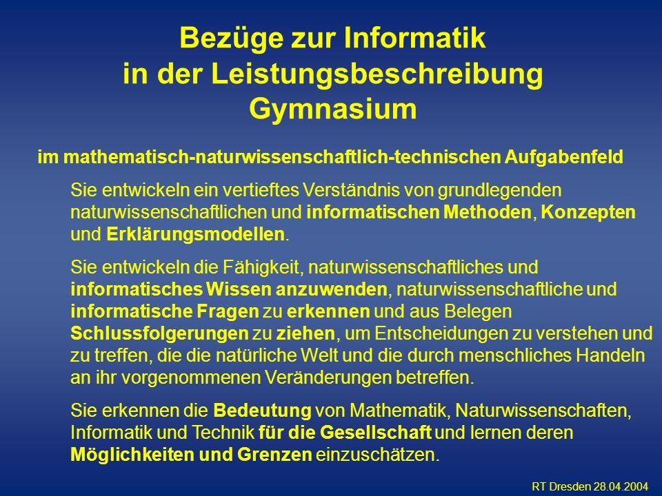 RT Dresden 28.04.2004 im mathematisch-naturwissenschaftlich-technischen Aufgabenfeld Sie entwickeln ein vertieftes Verständnis von grundlegenden natur