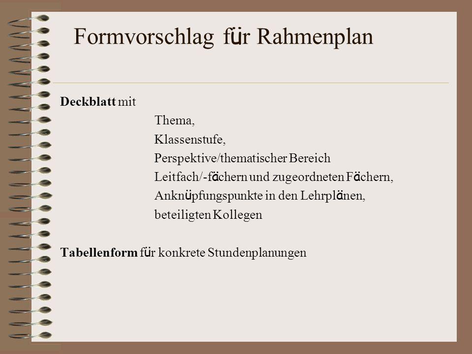 Formvorschlag f ü r Rahmenplan Deckblatt mit Thema, Klassenstufe, Perspektive/thematischer Bereich Leitfach/-f ä chern und zugeordneten F ä chern, Ank