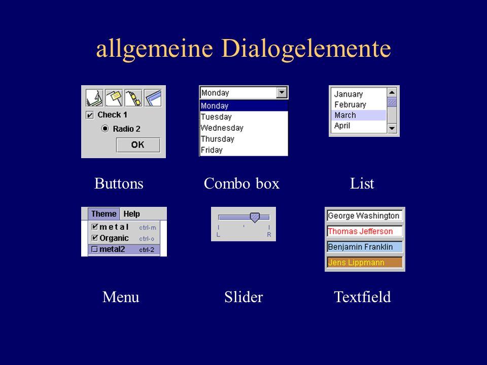 allgemeine Dialogelemente ButtonsCombo boxList MenuSliderTextfield