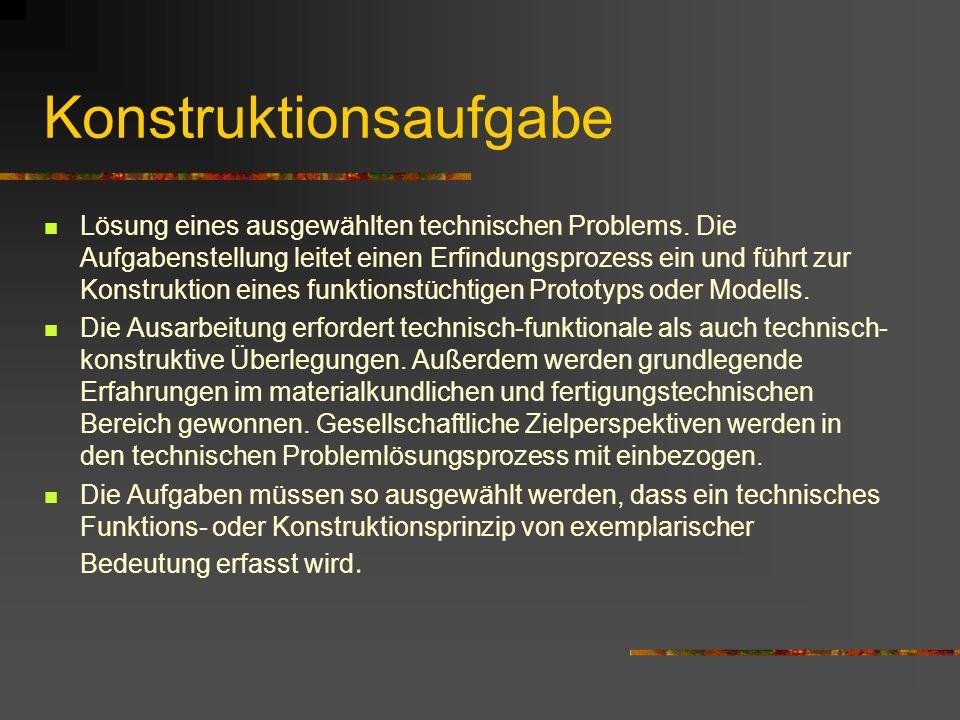 Konstruktionsaufgabe Lösung eines ausgewählten technischen Problems. Die Aufgabenstellung leitet einen Erfindungsprozess ein und führt zur Konstruktio
