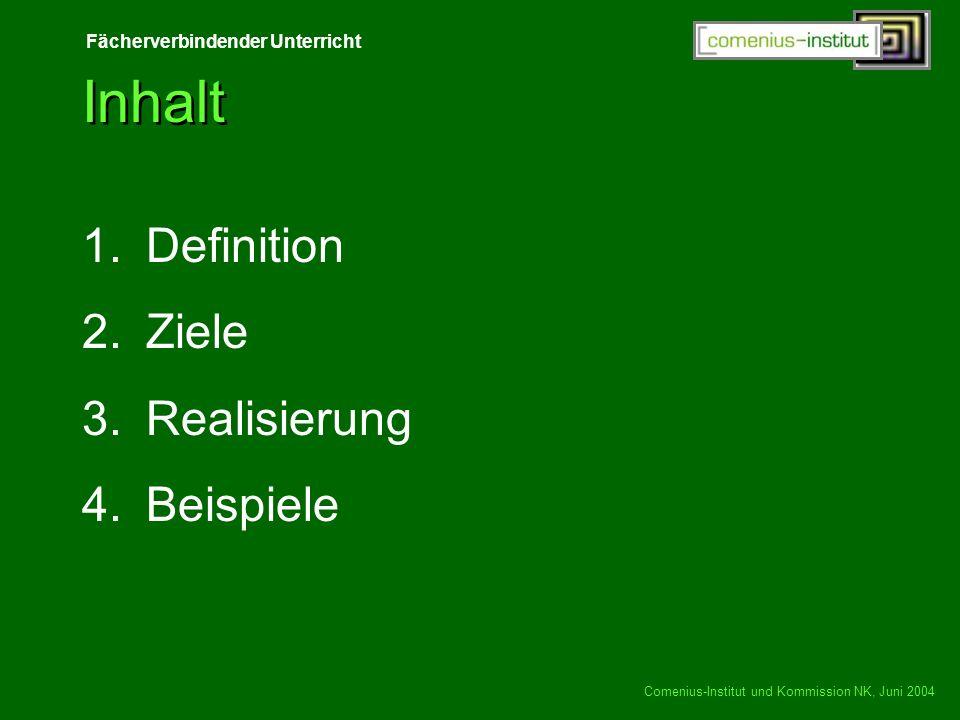 Fächerverbindender Unterricht Comenius-Institut und Kommission NK, Juni 2004 Definition Ein Thema, das von einzelnen Fächern in seiner Mehrperspektivität so nicht oder nur teilweise erfasst werden kann, steht im Mittelpunkt.