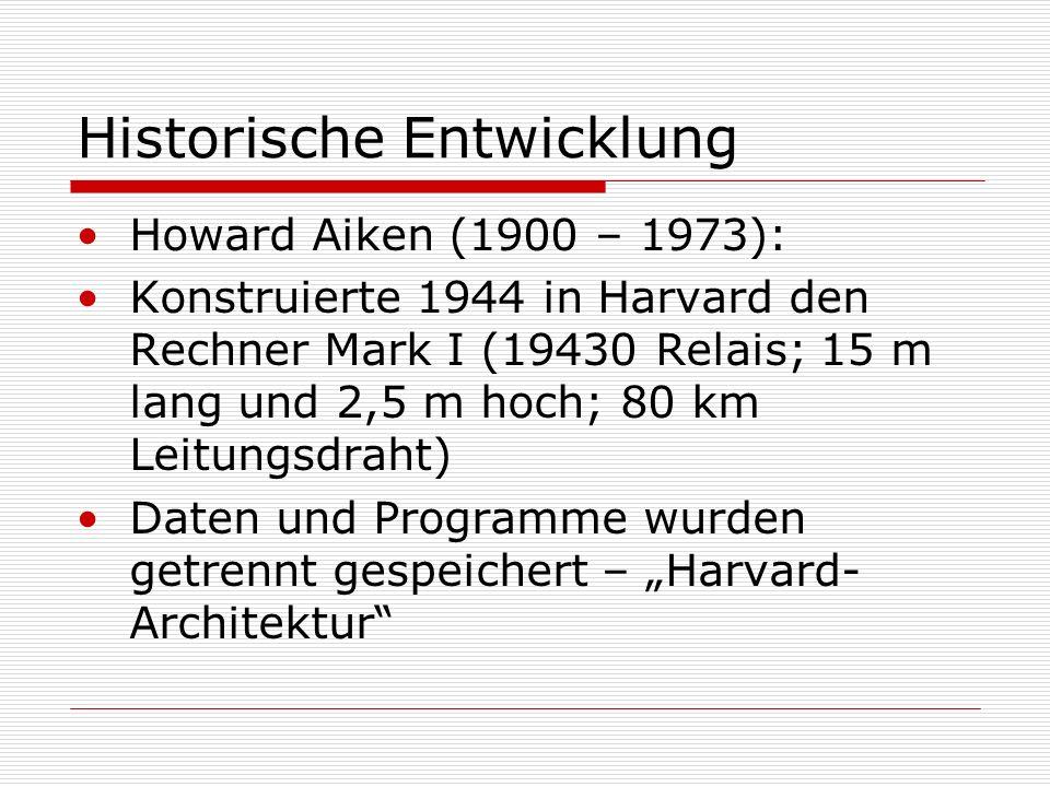 Historische Entwicklung Alan Turing (1912 – 1954): Beschäftigte sich mit der Frage Können Maschinen denken? Erdachte eine universelle Maschine, die –
