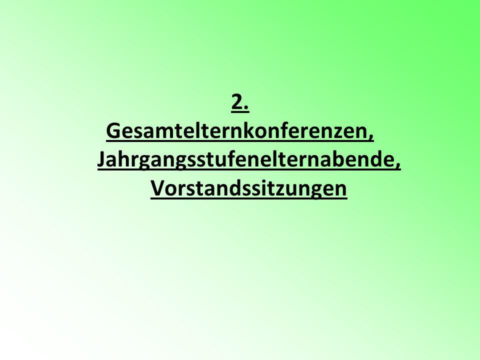 2. Gesamtelternkonferenzen, Jahrgangsstufenelternabende, Vorstandssitzungen