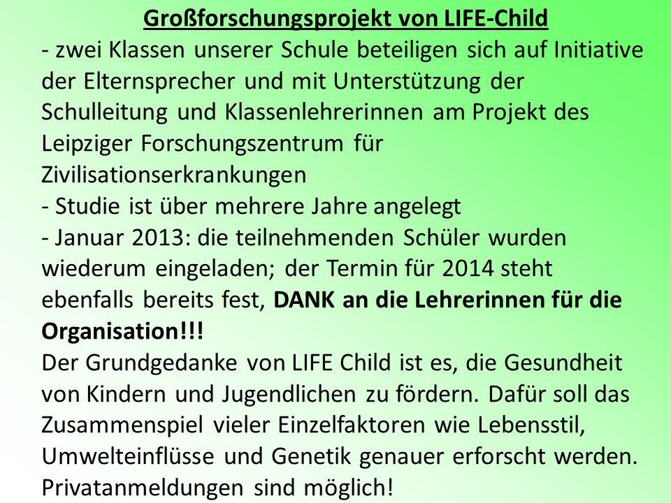 Großforschungsprojekt von LIFE-Child - zwei Klassen unserer Schule beteiligen sich auf Initiative der Elternsprecher und mit Unterstützung der Schulle