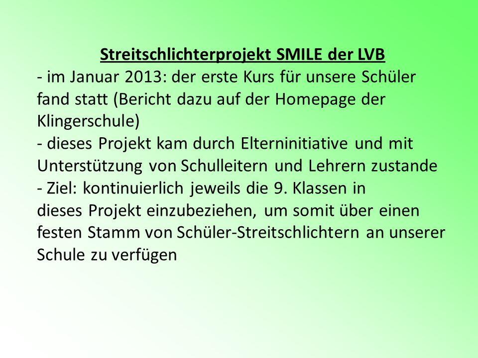 Streitschlichterprojekt SMILE der LVB - im Januar 2013: der erste Kurs für unsere Schüler fand statt (Bericht dazu auf der Homepage der Klingerschule)