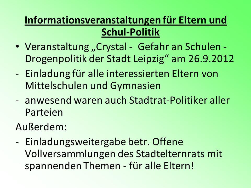 Informationsveranstaltungen für Eltern und Schul-Politik Veranstaltung Crystal - Gefahr an Schulen - Drogenpolitik der Stadt Leipzig am 26.9.2012 -Ein