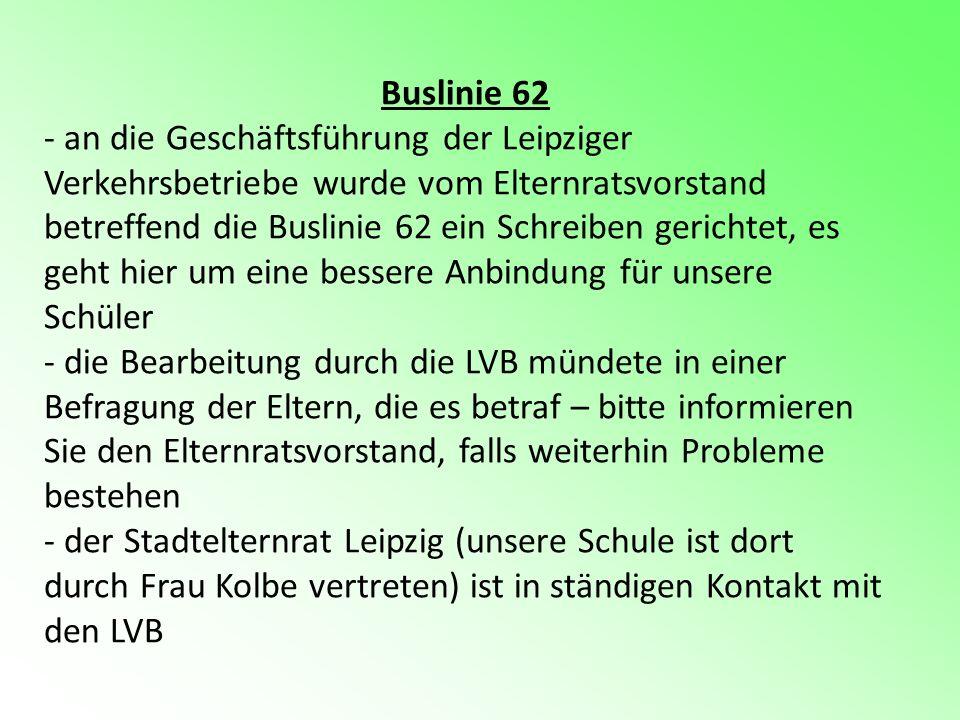 Buslinie 62 - an die Geschäftsführung der Leipziger Verkehrsbetriebe wurde vom Elternratsvorstand betreffend die Buslinie 62 ein Schreiben gerichtet,