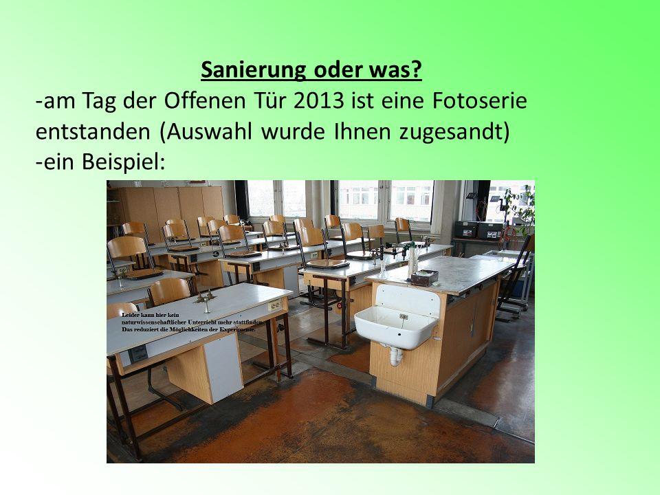Sanierung oder was? -am Tag der Offenen Tür 2013 ist eine Fotoserie entstanden (Auswahl wurde Ihnen zugesandt) -ein Beispiel: