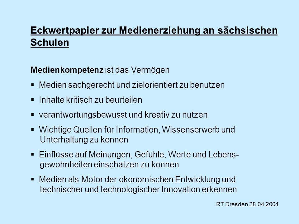 Eckwertpapier zur Medienerziehung an sächsischen Schulen Medienkompetenz ist das Vermögen Medien sachgerecht und zielorientiert zu benutzen Inhalte kr