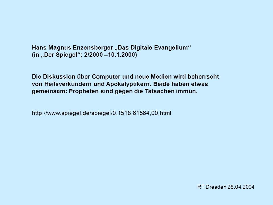 Hans Magnus Enzensberger Das Digitale Evangelium (in Der Spiegel; 2/2000 –10.1.2000) Die Diskussion über Computer und neue Medien wird beherrscht von