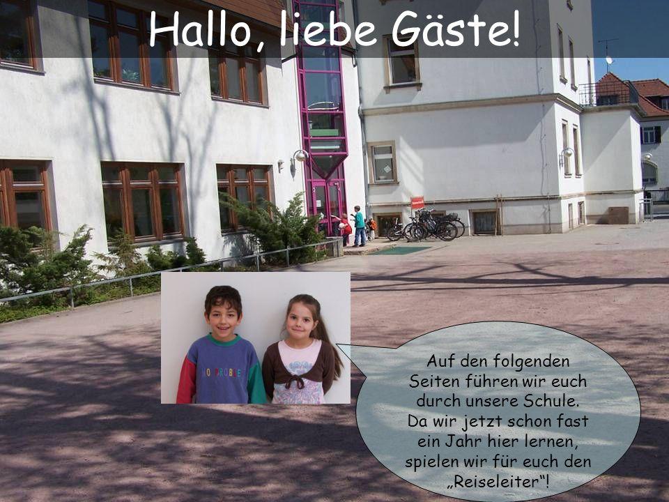 Auf den folgenden Seiten führen wir euch durch unsere Schule. Da wir jetzt schon fast ein Jahr hier lernen, spielen wir für euch den Reiseleiter! Hall