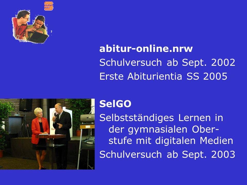 Schulversuch ab Sept. 2002 Erste Abiturientia SS 2005 SelGO Selbstständiges Lernen in der gymnasialen Ober- stufe mit digitalen Medien Schulversuch ab