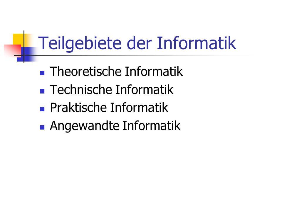Informatik – Was ist das? Die Informatik ist die Wissenschaft von der automatischen Informationsverarbeitung