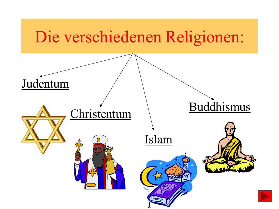 Die verschiedenen Religionen: Judentum Christentum Islam Buddhismus