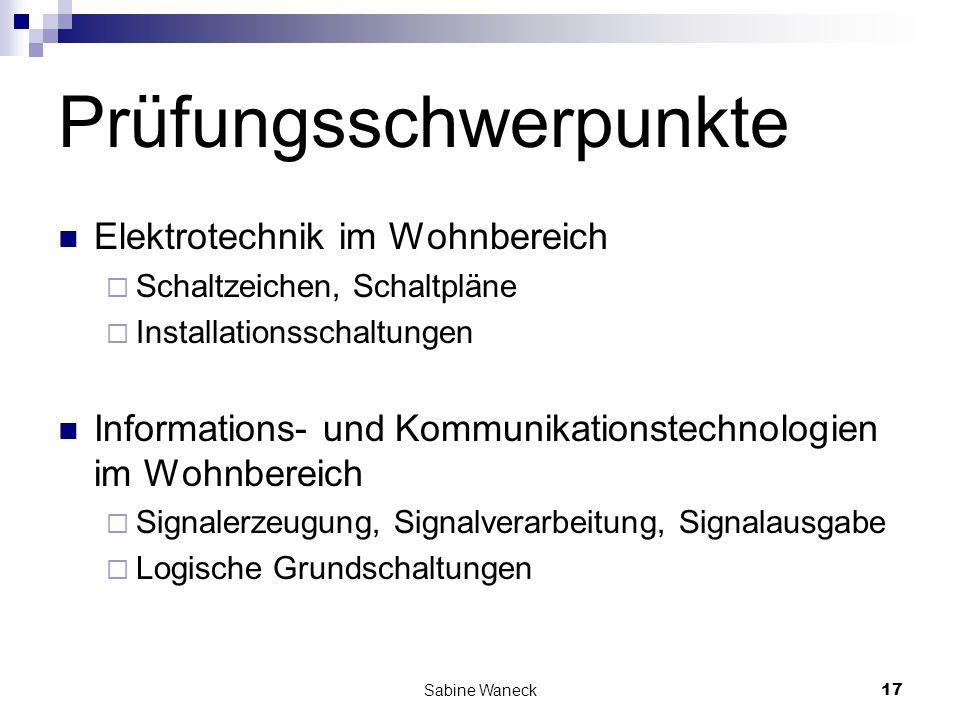 Sabine Waneck17 Prüfungsschwerpunkte Elektrotechnik im Wohnbereich Schaltzeichen, Schaltpläne Installationsschaltungen Informations- und Kommunikation