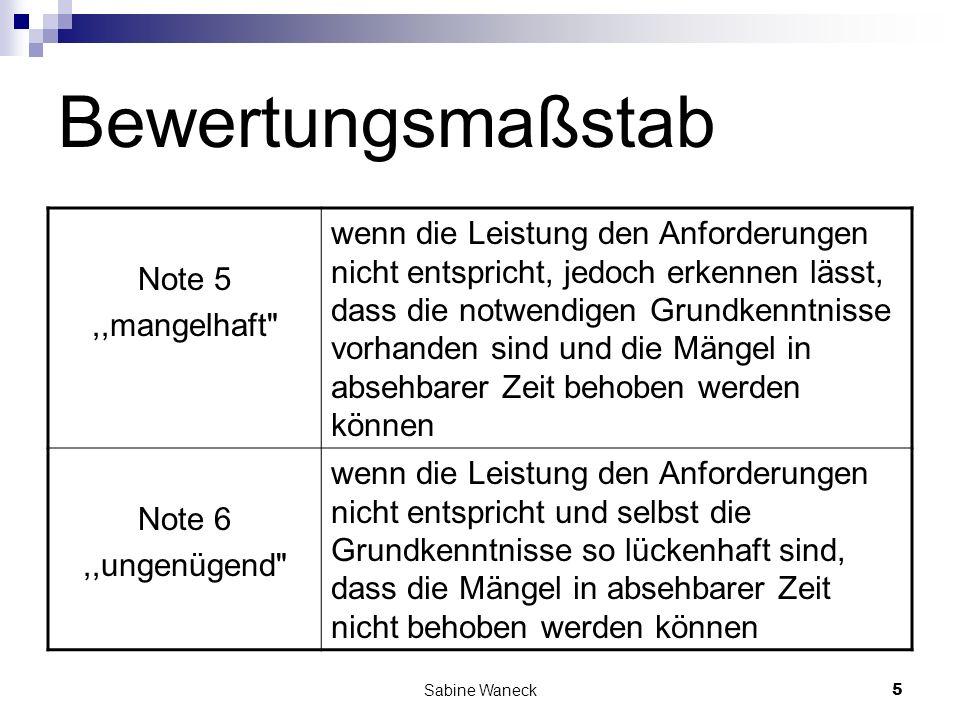Sabine Waneck5 Bewertungsmaßstab Note 5,,mangelhaft