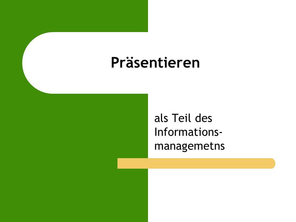 Präsentieren als Teil des Informations- managemetns