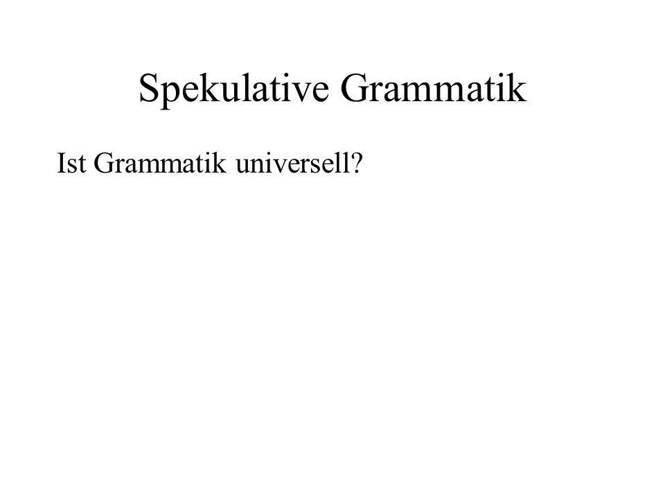 Spekulative Grammatik Ist Grammatik universell?