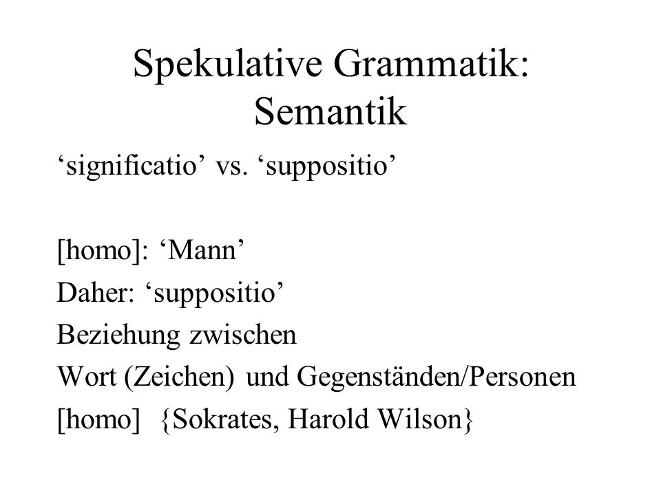 Spekulative Grammatik: Semantik significatio vs.