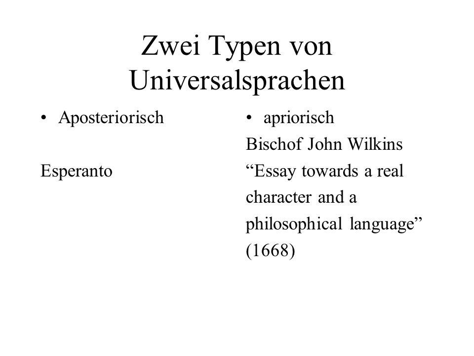 Zwei Typen von Universalsprachen Aposteriorisch Esperanto apriorisch Bischof John Wilkins Essay towards a real character and a philosophical language