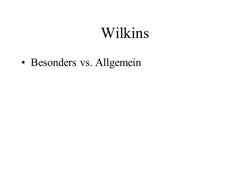 Wilkins Besonders vs. Allgemein