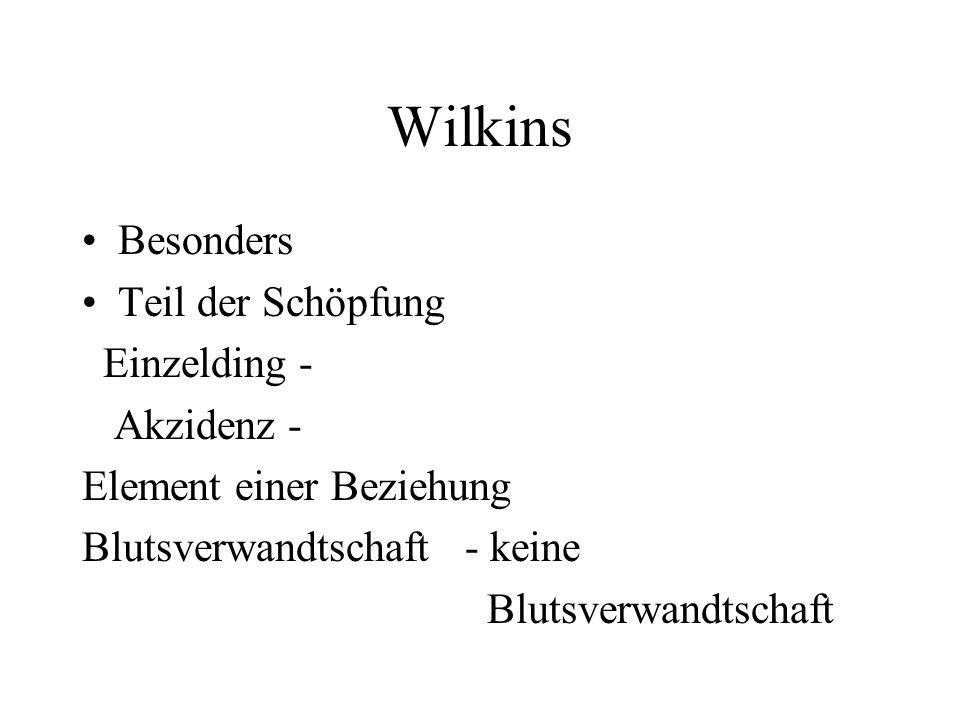 Wilkins Besonders Teil der Schöpfung Einzelding - Akzidenz - Element einer Beziehung Blutsverwandtschaft - keine Blutsverwandtschaft