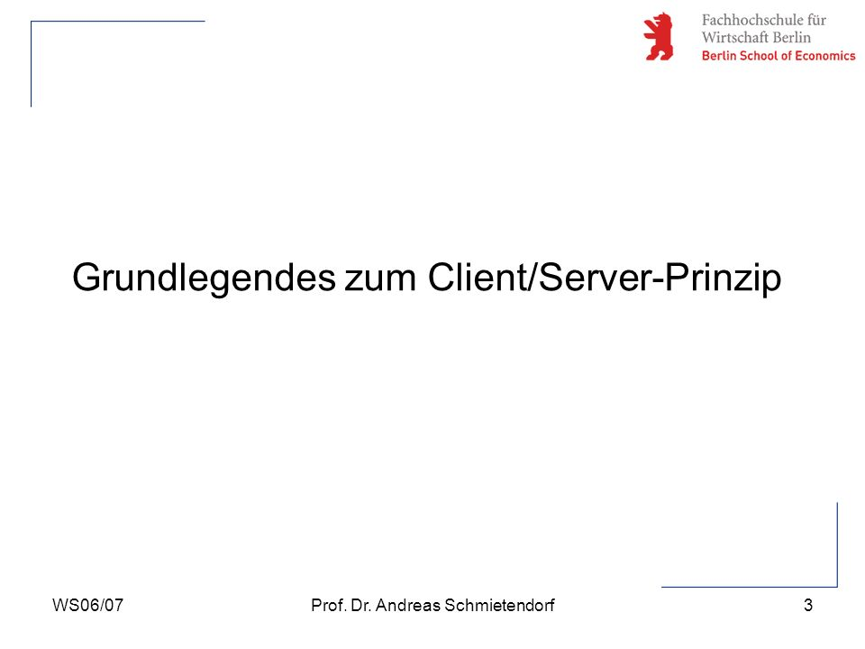 WS06/07Prof.Dr. Andreas Schmietendorf4 Client (Kunde bzw.