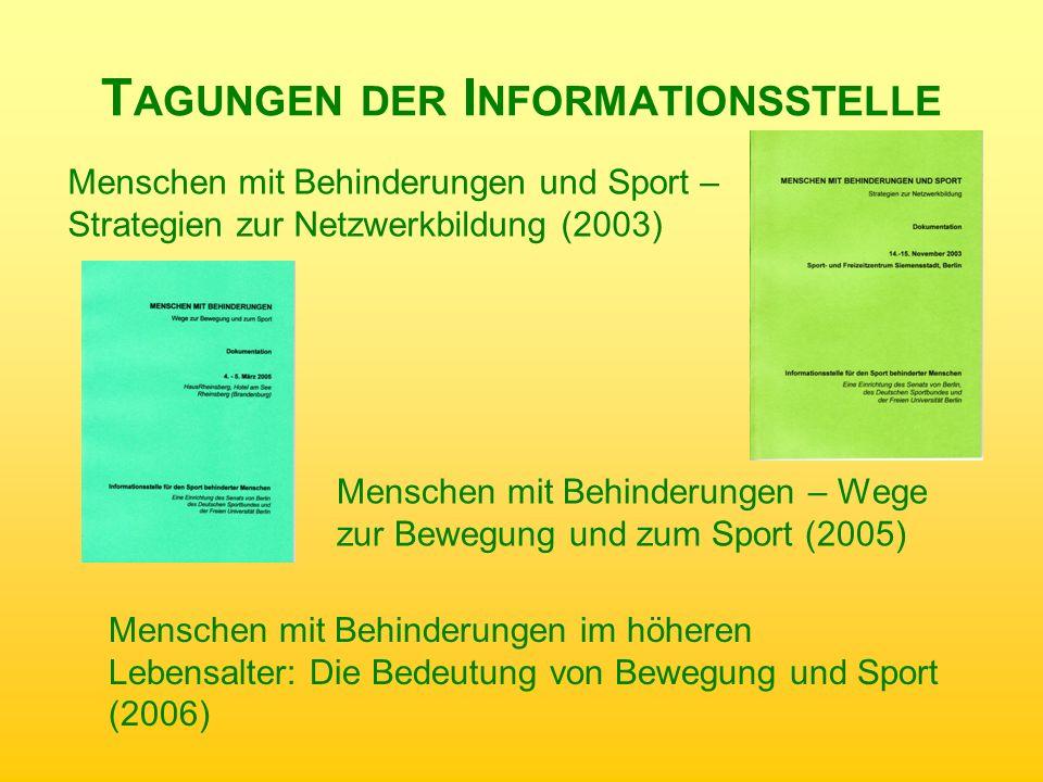 Menschen mit Behinderungen und Sport – Strategien zur Netzwerkbildung (2003) T AGUNGEN DER I NFORMATIONSSTELLE Menschen mit Behinderungen im höheren L
