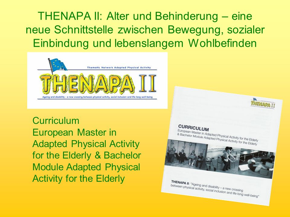 Curriculum European Master in Adapted Physical Activity for the Elderly & Bachelor Module Adapted Physical Activity for the Elderly THENAPA II: Alter