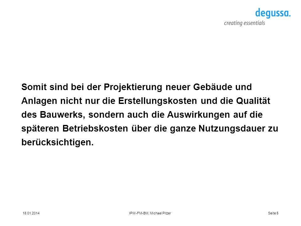 Seite 618.01.2014IPW-FM-BM, Michael Pitzer Verhältnis Neubaukosten zu Bewirtschaftungskosten Neubau=ca.