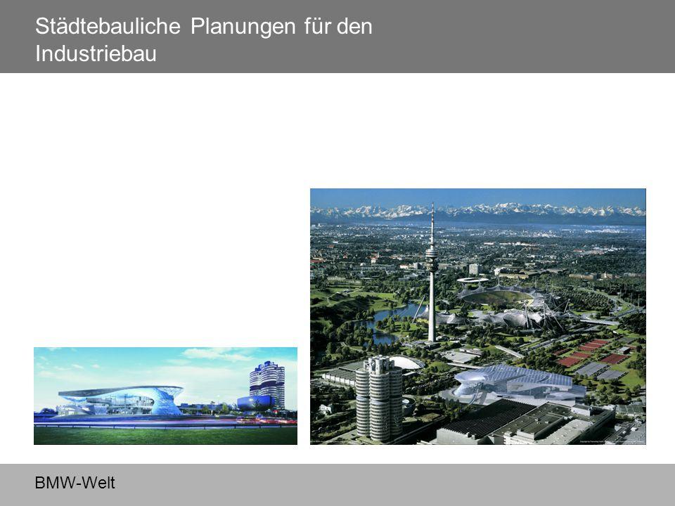 Städtebauliche Planungen für den Industriebau BMW-Welt
