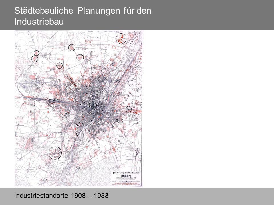 Städtebauliche Planungen für den Industriebau Industriestandorte 1908 – 1933