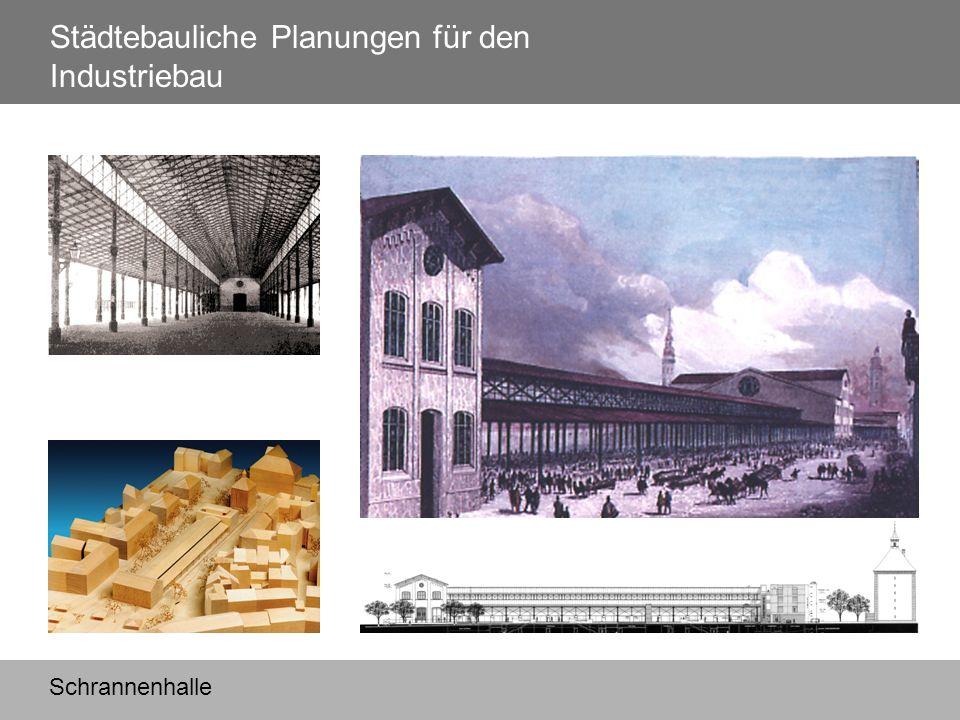 Städtebauliche Planungen für den Industriebau Schrannenhalle