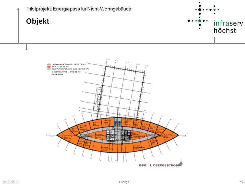 Pilotprojekt: Energiepass für Nicht-Wohngebäude 01.02.2006Luckgei12 Objekt