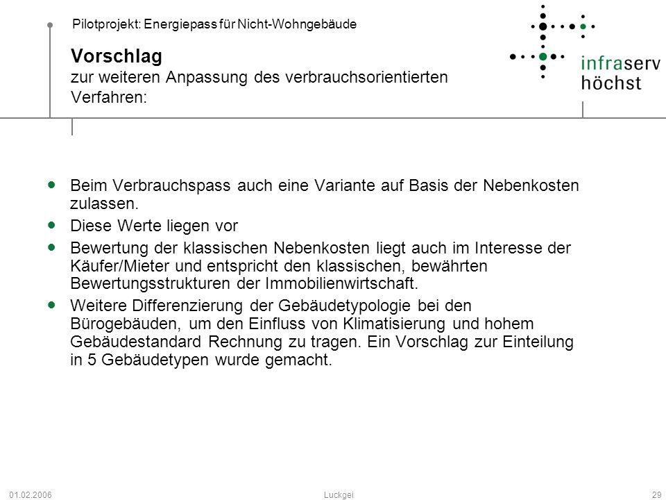 Pilotprojekt: Energiepass für Nicht-Wohngebäude 01.02.2006Luckgei29 Vorschlag zur weiteren Anpassung des verbrauchsorientierten Verfahren: Beim Verbra