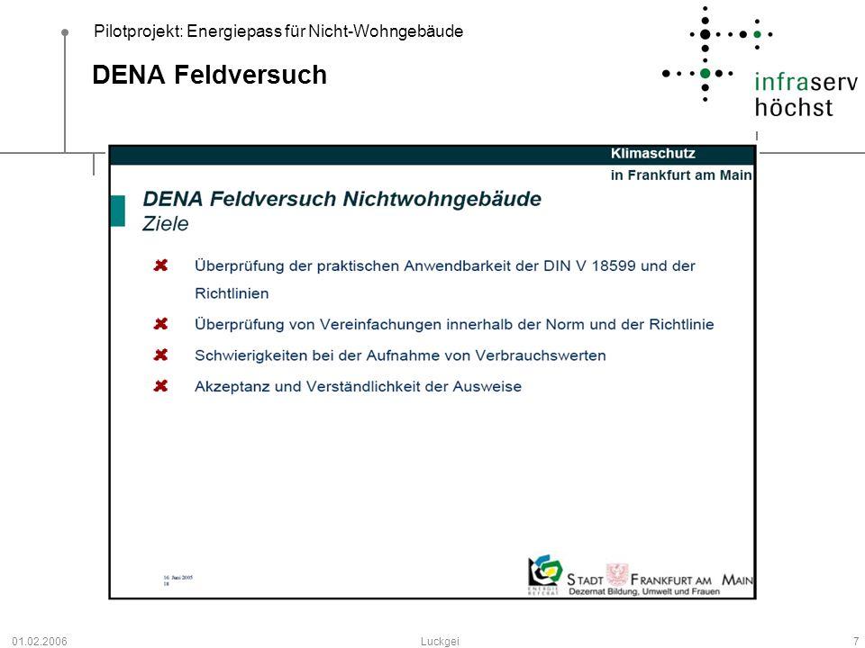 Pilotprojekt: Energiepass für Nicht-Wohngebäude 01.02.2006Luckgei7 DENA Feldversuch