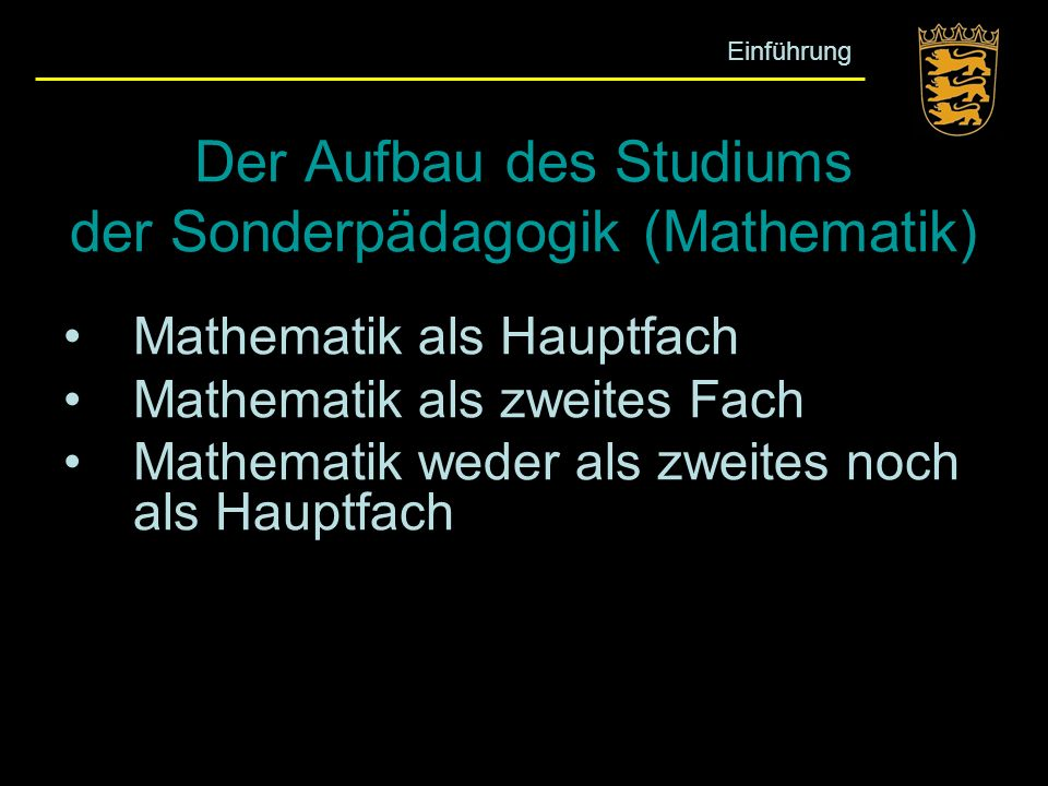 Der Aufbau des Studiums der Sonderpädagogik (Mathematik) Mathematik als Hauptfach Mathematik als zweites Fach Mathematik weder als zweites noch als Ha