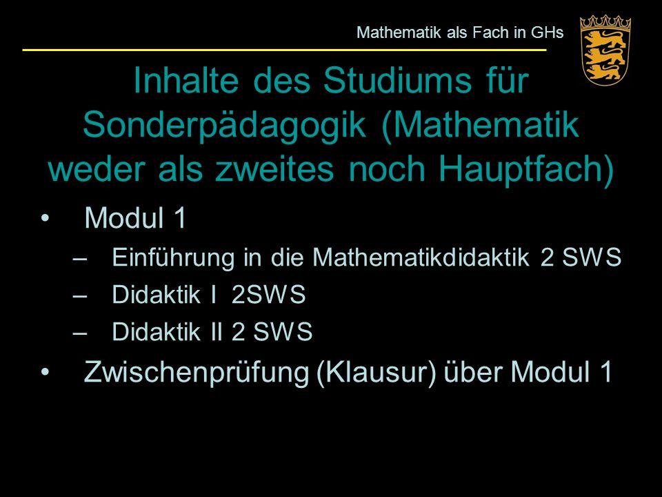 Inhalte des Studiums für Sonderpädagogik (Mathematik weder als zweites noch Hauptfach) Modul 1 –Einführung in die Mathematikdidaktik 2 SWS –Didaktik I