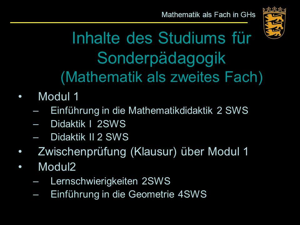 Inhalte des Studiums für Sonderpädagogik (Mathematik als zweites Fach) Modul 1 –Einführung in die Mathematikdidaktik 2 SWS –Didaktik I 2SWS –Didaktik