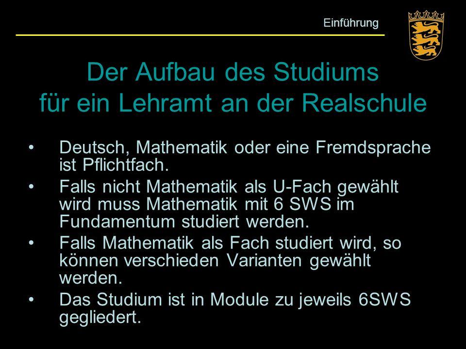 Der Aufbau des Studiums für ein Lehramt an der Realschule Deutsch, Mathematik oder eine Fremdsprache ist Pflichtfach. Falls nicht Mathematik als U-Fac