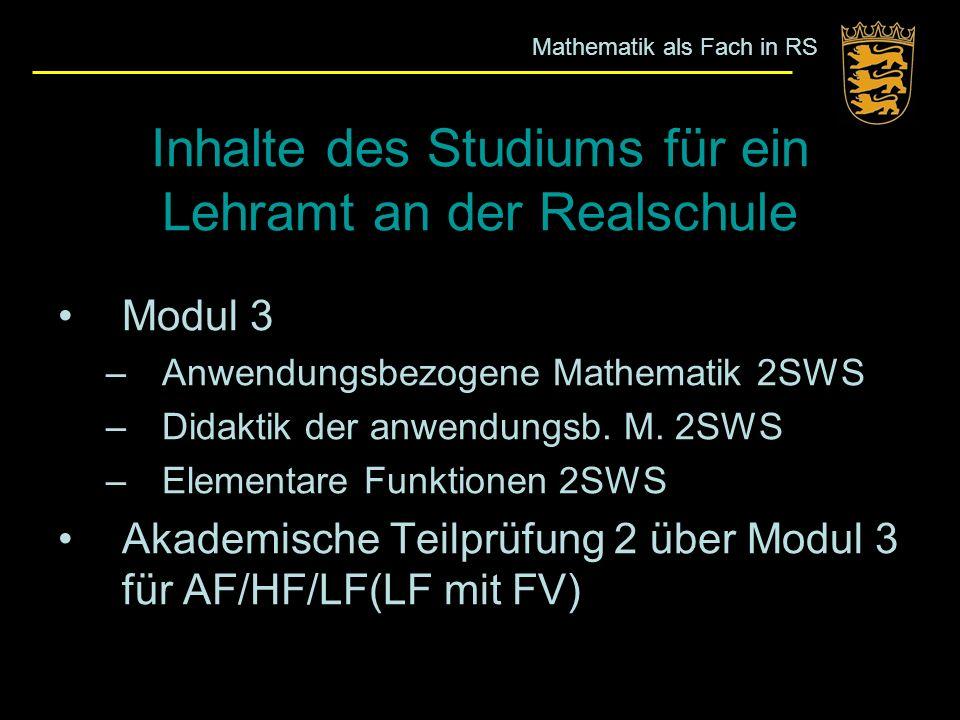 Modul 3 –Anwendungsbezogene Mathematik 2SWS –Didaktik der anwendungsb. M. 2SWS –Elementare Funktionen 2SWS Akademische Teilprüfung 2 über Modul 3 für