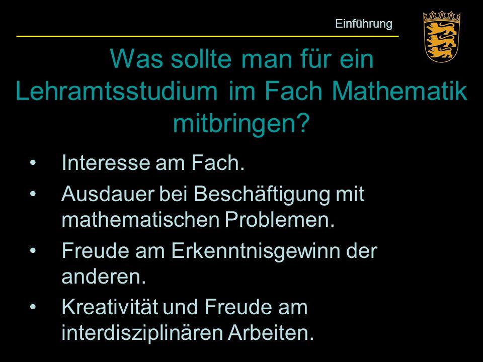 Was sollte man für ein Lehramtsstudium im Fach Mathematik mitbringen? Interesse am Fach. Ausdauer bei Beschäftigung mit mathematischen Problemen. Freu