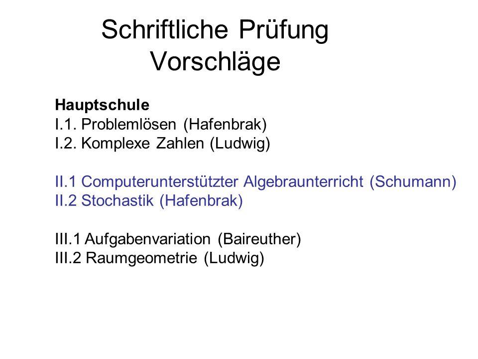 Schriftliche Prüfung Vorschläge Hauptschule I.1. Problemlösen (Hafenbrak) I.2.
