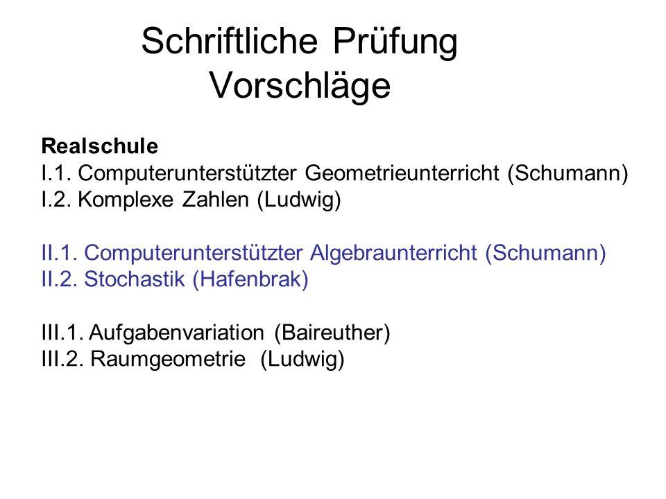 Schriftliche Prüfung Vorschläge Realschule I.1.