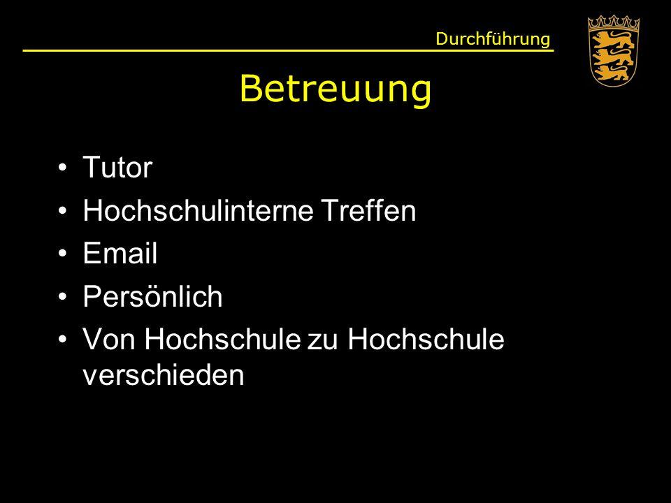 Betreuung Tutor Hochschulinterne Treffen Email Persönlich Von Hochschule zu Hochschule verschieden Durchführung