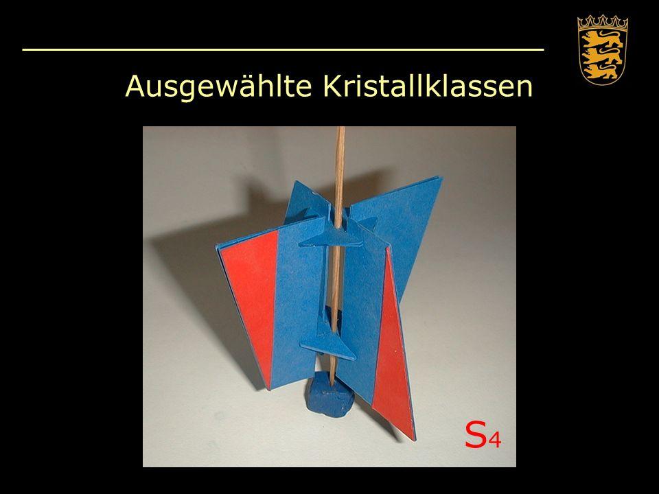 Ausgewählte Kristallklassen S4S4