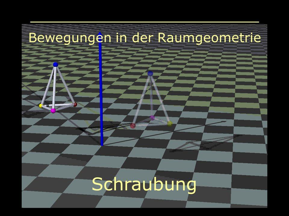 Bewegungen in der Raumgeometrie Schraubung